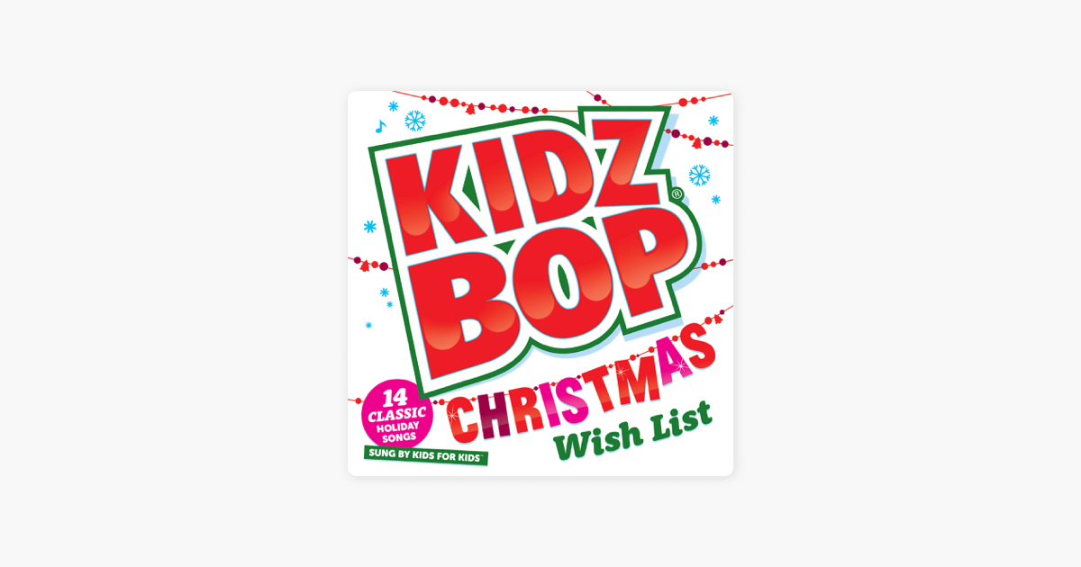 Kidz Bop Christmas Wish List by KIDZ BOP Kids on Apple Music