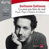 Proust, Hugo et Madame de Lafayette lus et commentés par Guillaume Gallienne: Ça peut pas faire de mal 1 - Guillaume Gallienne, Victor Hugo, Marcel Proust & Madame De Lafayette