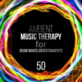 Ambient Music Therapy for Brainwaves Entertainments: 50 Complete Study Relaxation & Zen Guided Meditation for Deep Focus, Mindfulness, Concentration, Improve Memory and Exam