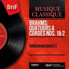 Brahms: Quatuors à cordes Nos. 1 & 2 (Mono Version)