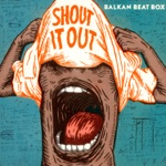 Balkan Beat Box - Chin Chin