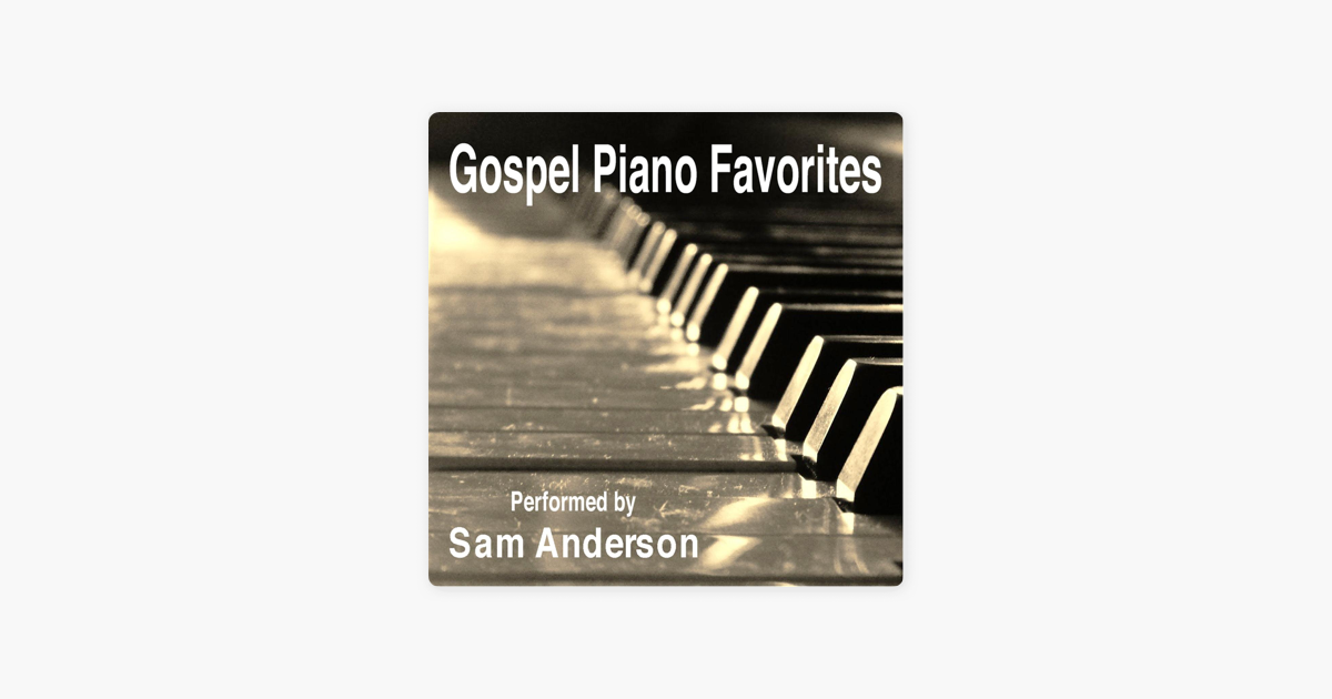 ‎Gospel Piano Favorites by Sam Anderson