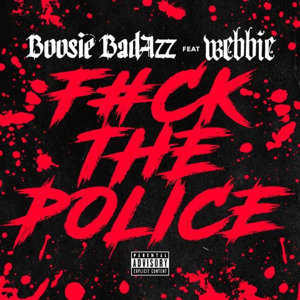 F*ck the Police (feat. Webbie) - Single