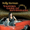 Taking Care of Bluegrass (A Tribute To Elvis) - Holly Norman