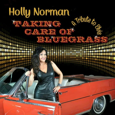 Taking Care of Bluegrass (A Tribute To Elvis) - Holly Norman album