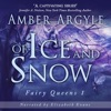 Of Ice and Snow: Fairy Queen, Book 1 (Unabridged)