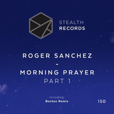 Morning Prayer (Part 1) - Single - Roger Sanchez