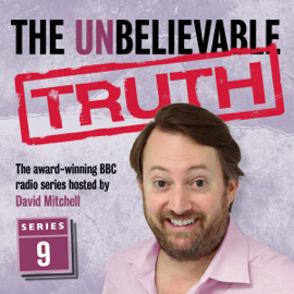 The Unbelievable Truth, Series 9 audiobook
