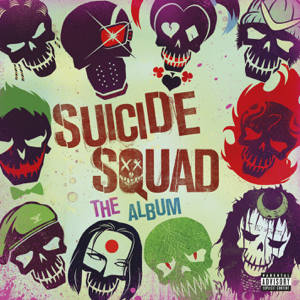 Various Artists - Suicide Squad (Original Motion Picture Soundtrack)