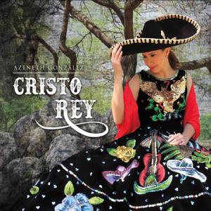 Azeneth Gonzalez - Cristo Rey
