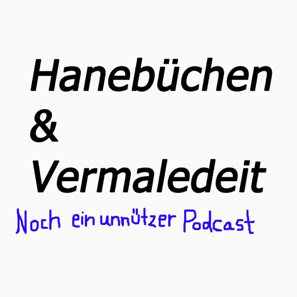 Hanebüchen & Vermaledeit