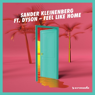 Feel Like Home (feat. Dyson) - Single - Sander Kleinenberg album