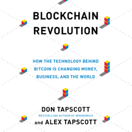 Blockchain Revolution: How the Technology Behind Bitcoin Is Changing Money, Business, and the World (Unabridged) audiobook