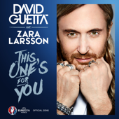 This One's For You Feat. Zara Larsson [Official Song UEFA EURO 2016™] David Guetta