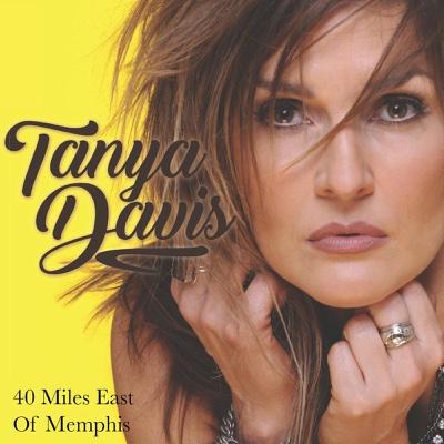 40 Miles East of Memphis - Tanya Davis album