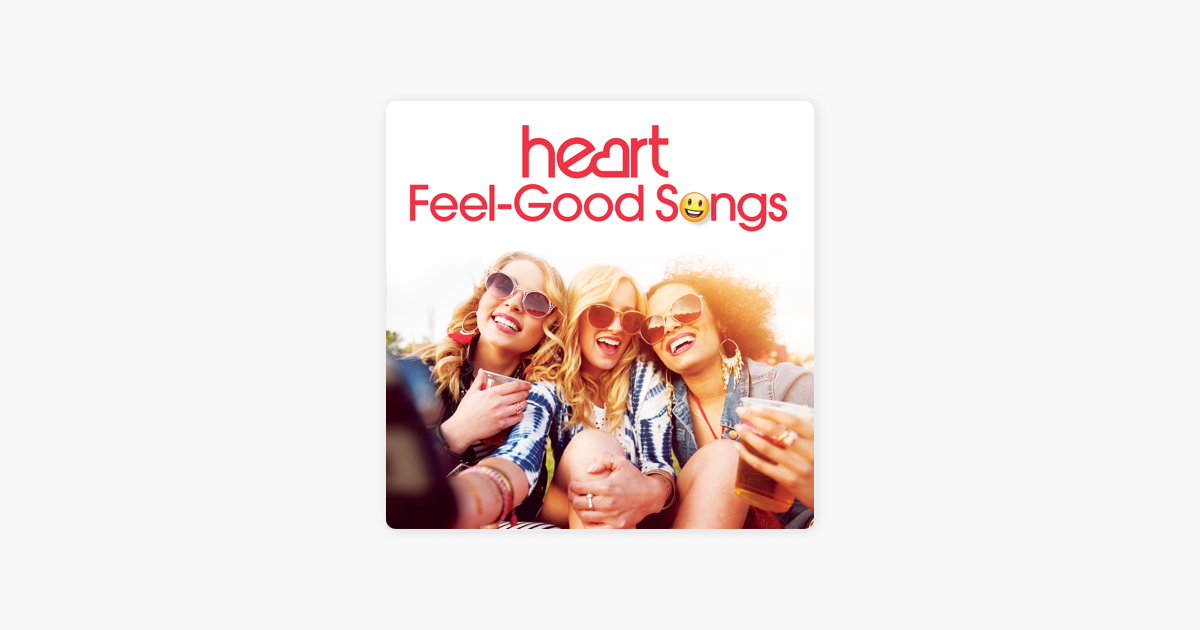 Heart Feel Good Songs By Various Artists On Apple Music