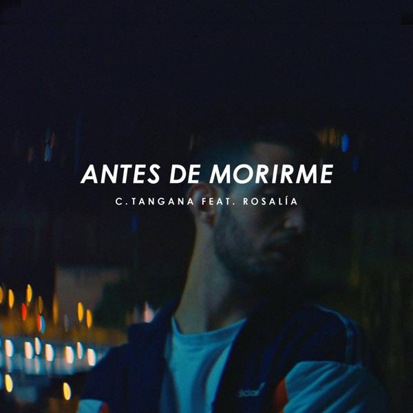 Antes de Morirme (feat. Rosalía) - Single
