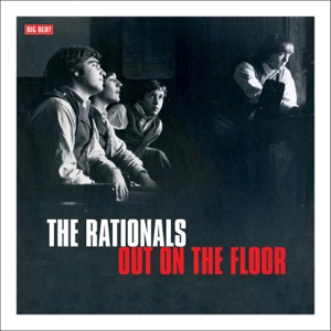 Out on the Floor - The Rationals - The Rationals