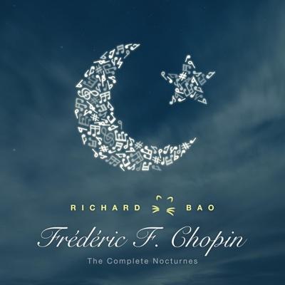 Chopin: The Complete Nocturnes - Richard Bao album
