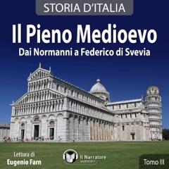 Il Pieno Medievo. Dai Normanni a Federico di Svevia: Storia d'Italia 19-27