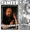 Sameer's Bollywood Collection, Vol. 6