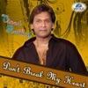 Don t Break My Heart Vinod Rathod