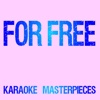 For Free (Originally Performed by DJ Khaled & Drake) [Karaoke Version] - Single - Karaoke Masterpieces