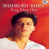 Shahrukh Khan - King Khan Hits