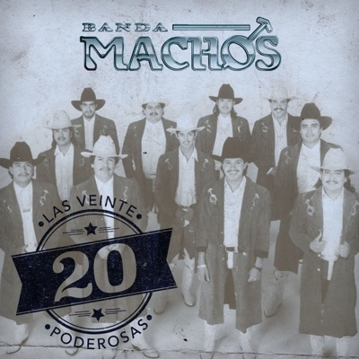 Las 20 Poderosas (USA) - Banda Machos