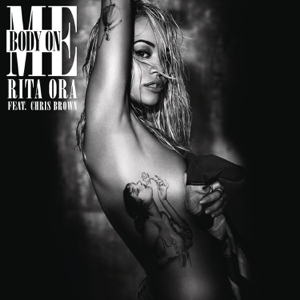 Rita Ora - Body on Me feat. Chris Brown