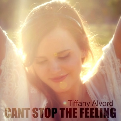 Can't Stop the Feeling! - Single - Tiffany Alvord