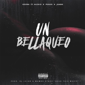 Un Bellakeo (feat. Alexio, Pusho & Juanka El Problematik) - Single Mp3 Download