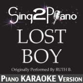 Download Sing2Piano - Lost Boy (Originally Performed by Ruth B.) [Piano Karaoke Version]
