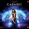 Cabaret (Original Motion Picture Soundtrack) - Single, Kaustav Narayan Niyogi, Munish Makhija & Tony Kakkar