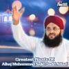 Greatest Naats of Alhaj Muhammad Sajid Qadri Attari