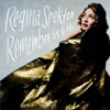 Remember Us to Life (Deluxe), Regina Spektor