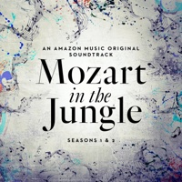 Mozart in the Jungle Seasons 1 and 2 An Amazon Music Original Soundtrack-Various Artists play, listen