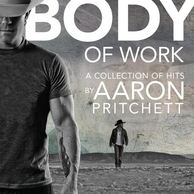Body of Work: A Collection of Hits - Aaron Pritchett