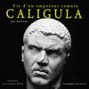 SuГ©tone - Caligula. Vie d'un empereur romain illustration