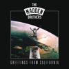 Greetings From California, The Madden Brothers