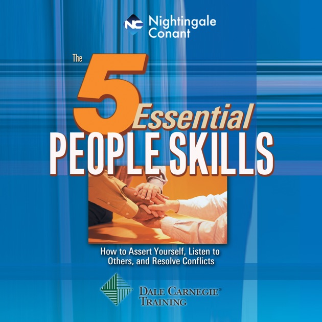 The 5 Essential People Skills How To Assert Yourself Listen To
