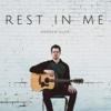 Rest in Me - Andrew Eiler