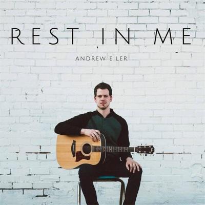 Rest in Me - Andrew Eiler album