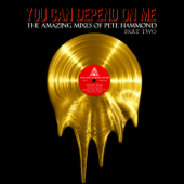 You Can Depend On Me, Pt. 2 (The Amazing Mixes of Pete Hammond)