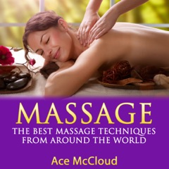 Massage: The Best Massage Techniques from Around the World (Unabridged)