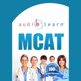 MCAT AudioLearn: Complete Audio Review for the MCAT (Medical College Admission Test) (Unabridged) audiobook