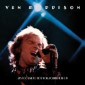 Van Morrison - Into the Mystic (Live at the Santa Monica Civic)