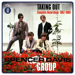Taking Time Out: Complete Recordings 1967-1969 - The Spencer Davis Group - The Spencer Davis Group