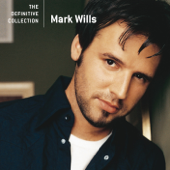 The Definitive Collection: Mark Wills