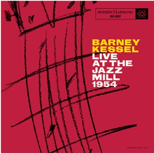 Live at the Jazz Mill 1954 (Live) – Barney Kessel